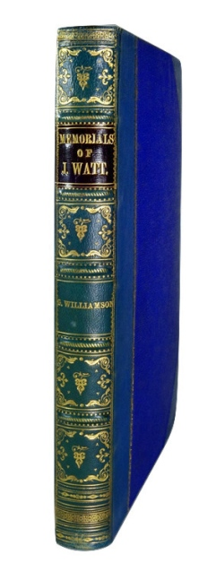 George Williamson: Memorials of the Lineage, Early Life, Education, and Development of the Genius of James Watt. Edinburgh, 1856. Bound for Peter Carmichael by William Smith of Dundee.