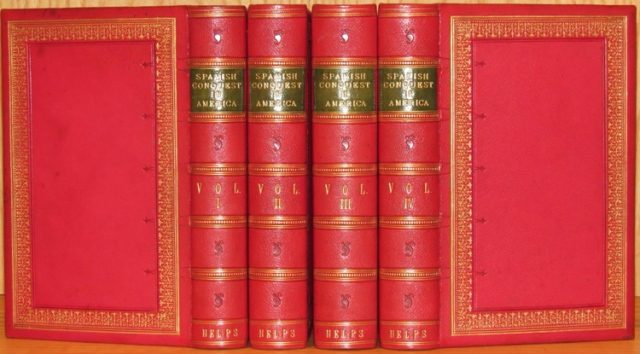 Sir Arthur Helps: The Spanish Conquest in America. London, 1855-1861. Bound by Andrew Grieve of Edinburgh. © McConnell Fine Books.