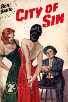 """Ben Sarto"" [Frank Dubrez Fawcett]: City of Sin. London: Modern Fiction, 1952."
