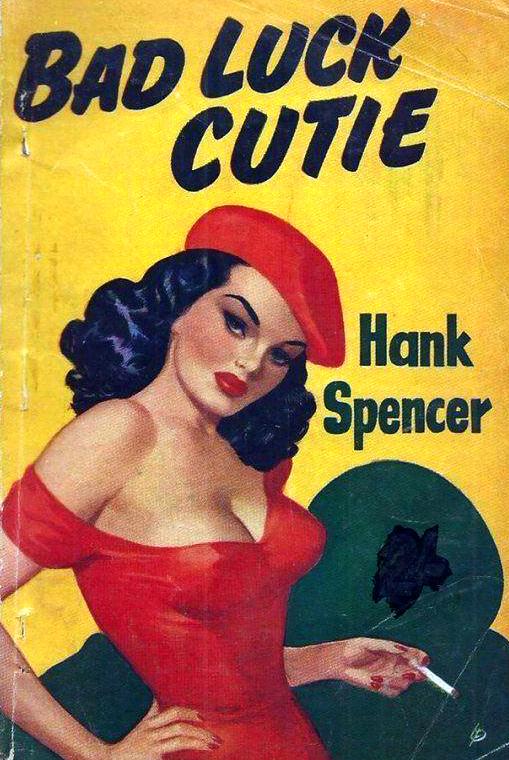 """""""Hank Spencer"""": Bad-Luck Cutie. Modern Fiction, 1953."""