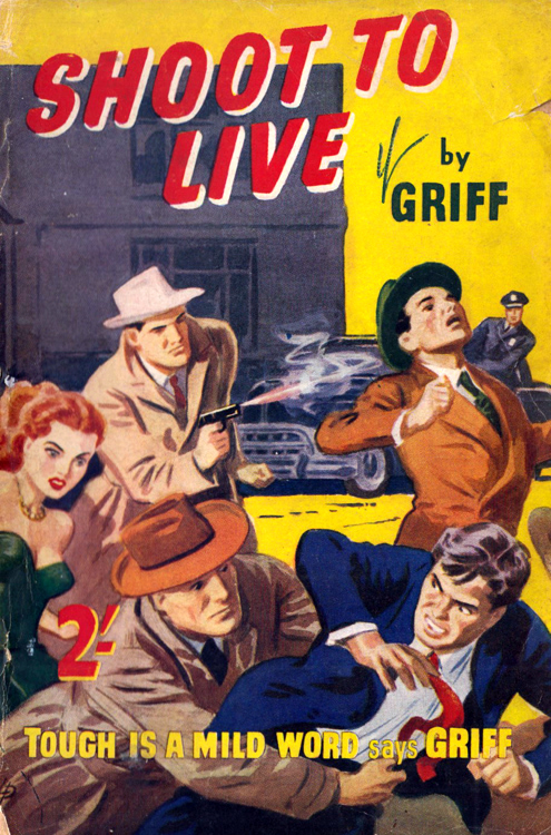 """""""Griff"""": Shoot to Live. London: Modern Fiction, 1953."""