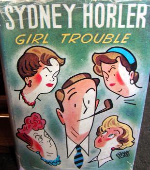Sydney Horler, Girl Trouble