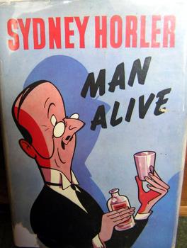 Sydney Horler, Man Alive
