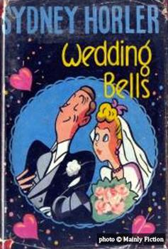 Sydney Horler, Wedding Bells